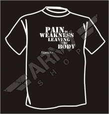 T-shirt Pain Is Weakness Leaving The Body